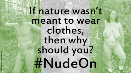 nature wasn't meant to wear clothes